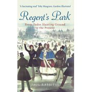 Regent's Park : From Tudor Hunting Ground to the Present