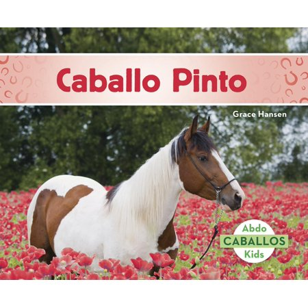Caballo Pinto (American Paint Horses) (Paperback) (Sage Pinto Horse)