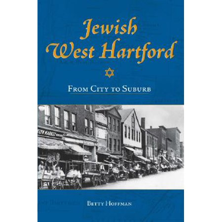 Jewish West Hartford: : From City to Suburb - Party City West Hartford