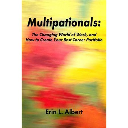 Multipationals: The Changing World of Work, and How to Create Your Best Career Portfolio -