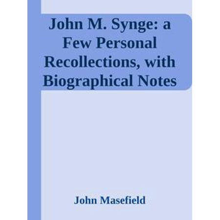 John M. Synge: a Few Personal Recollections, with Biographical Notes -