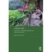 Green Asia : Ecocultures, Sustainable Lifestyles, and Ethical Consumption
