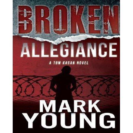 Broken Allegiance  A Tom Kagan Novel