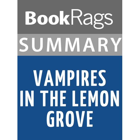 Summary & Study Guide: Vampires in the Lemon Grove -