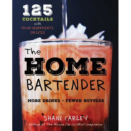 The Love Boat Bartender (The Home Bartender : 125 Cocktails Made with Four Ingredients or)