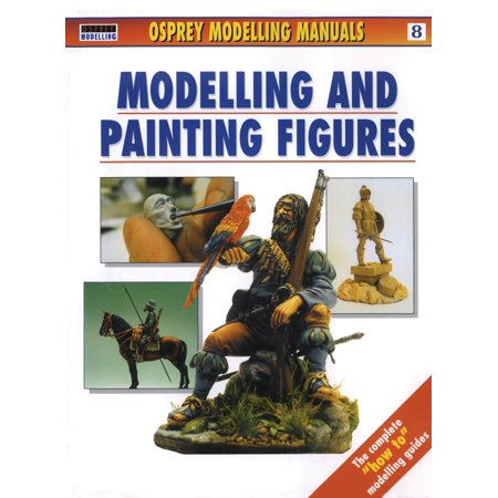 Modelling Manuals: Modelling and Painting Figures (Paperback)