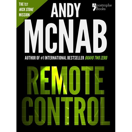 Remote Control (Nick Stone Book 1): Andy McNab's best-selling series of Nick Stone thrillers - now available in the US, with bonus material - (Best Selling Thrillers 2019)