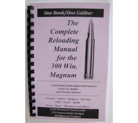 Loadbooks USA The Complete Reloading Book Manual for .300 Winchester Magnu by