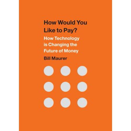 How Would You Like To Pay   How Technology Is Changing The Future Of Money
