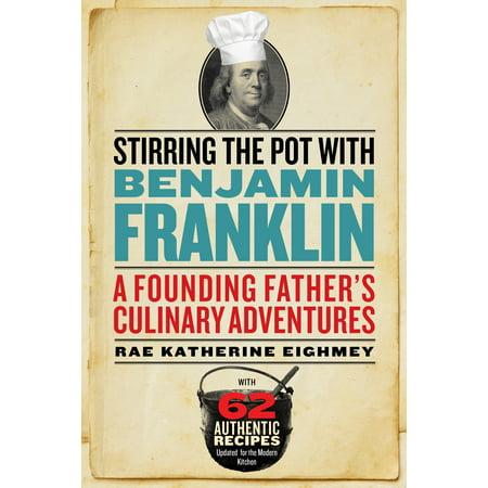 Stirring the Pot with Benjamin Franklin - Benjamin Franklin For Kids