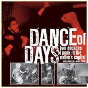 Dance of Days : Two Decades of Punk in the Nation's Capital (Paperback)
