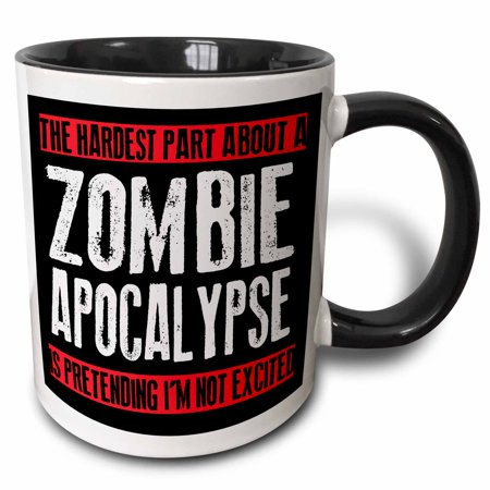 3dRose The hardest part about a zombie apocalypse, - Two Tone Black Mug, 11-ounce