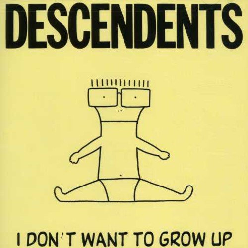 I DON'T WANT TO GROW UP