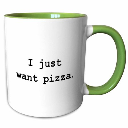 - 3dRose I JUST WANT PIZZA. - Two Tone Green Mug, 11-ounce