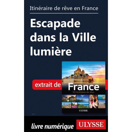 Itinéraire de rêve en France Escapade dans la Ville lumière - eBook](Ville De Halloween)