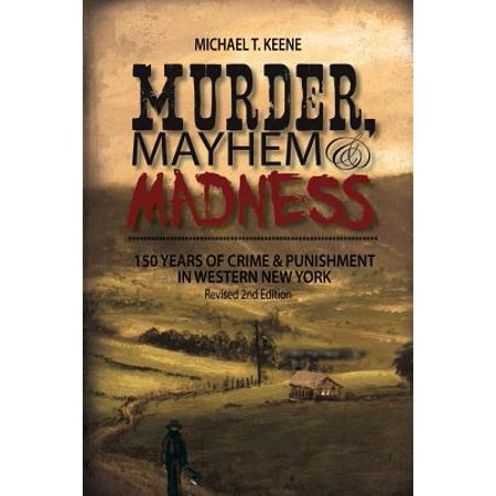 Murder, Mayhem, and Madness : 150 Years of Crime and Punishment in Western New - Western New York Halloween Events