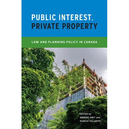 Public Interest  Private Property  Law And Planning Policy In Canada