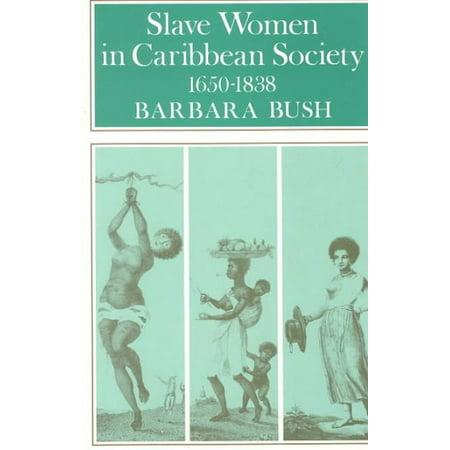 Slave Women In Caribbean Society  1650 1832
