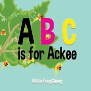 A is for Ackee : Alphabet Book