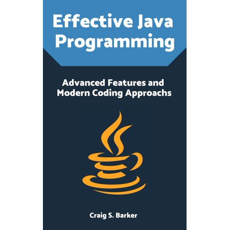Effective Java Programming: Advanced Features and Modern Coding Approachs - eBook ()
