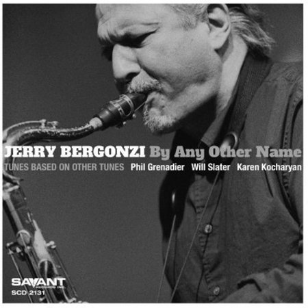 Jerry Bergonzi - By Any Other Name (CD) - image 1 of 1