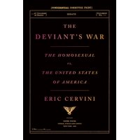 The Deviant's War : The Homosexual vs. the United States of America (Hardcover)