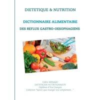 Dictionnaire alimentaire des reflux gastro-oesophagiens (Paperback)