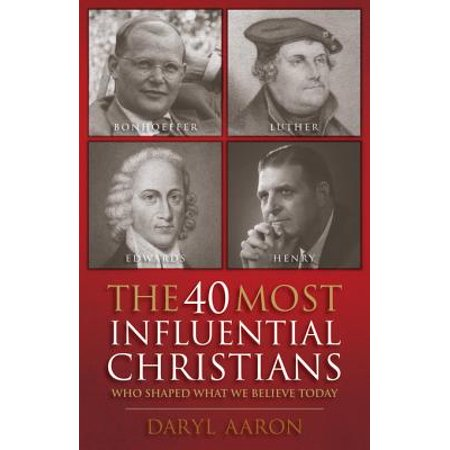 Todays Christian Rock - The 40 Most Influential Christians . . . Who Shaped What We Believe Today - eBook