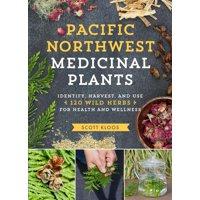 Pacific Northwest Medicinal Plants - Paperback