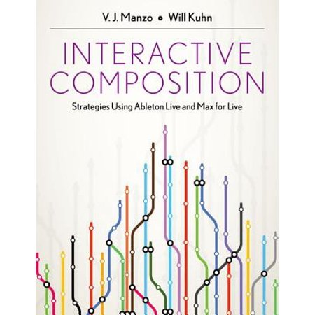Interactive Composition : Strategies Using Ableton Live and Max for