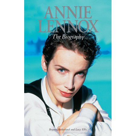 Annie Lennox: The Biography - eBook