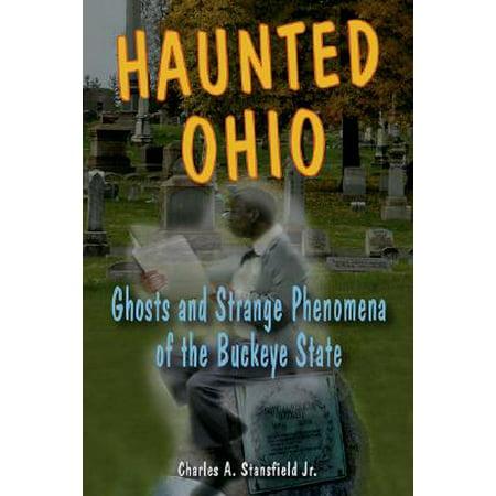 Haunted Ohio : Ghosts and Strange Phenomena of the Buckeye - Haunted Places In Ohio For Halloween