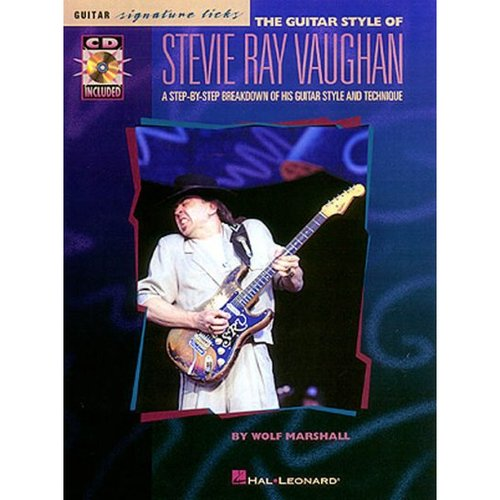The Guitar Style of Stevie Ray Vaughan: A Step-By-Step Breakdown of His Guitar Style and Technique