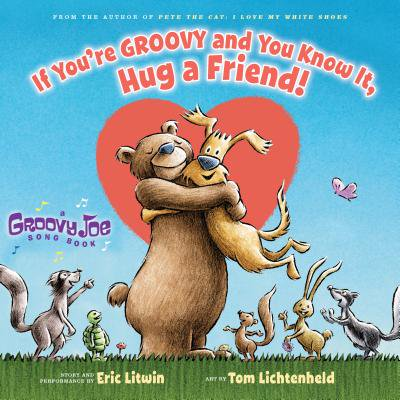 Hug It Out (If You're Groovy and You Know It, Hug a Friend (Groovy Joe #3))