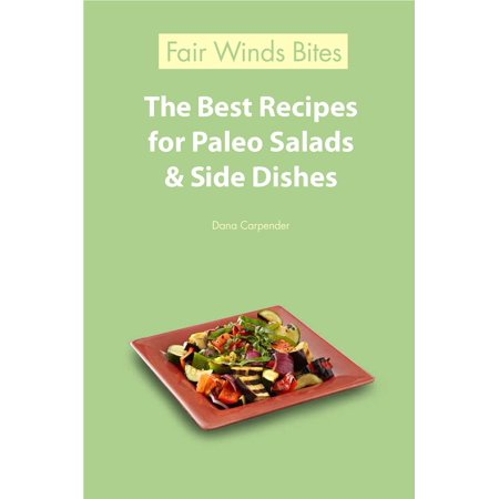 The Best Recipes For Paleo Salads & Side Dishes - (Best Gourmet Salad Recipes)