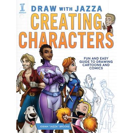Draw with Jazza - Creating Characters : Fun and Easy Guide to Drawing Cartoons and Comics (Draw Funny Halloween Cartoons)