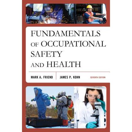 Fundamentals of Occupational Safety and Health (Occupational Safety And Health In The Emergency Services)
