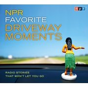 NPR Favorite Driveway Moments : Radio Stories That Won't Let You Go