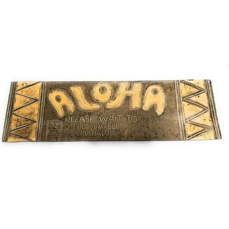 Aloha 40 Inches Home Decor - Aloha, Wait To Be Seated, Mahalo Sign 40