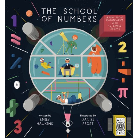The School of Numbers : Learn about Mathematics with 40 Simple Lessons