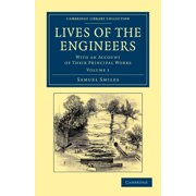 Cambridge Library Collection - Technology: Lives of the Engineers - Volume 1 (Paperback)