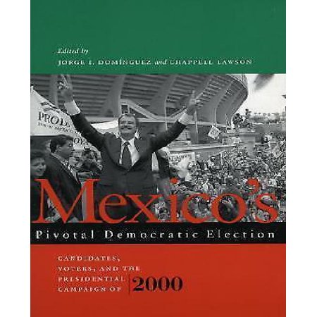 Mexicos Pivotal Democratic Election