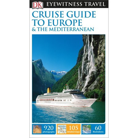 Dk eyewitness travel cruise guide to europe and the mediterranean: