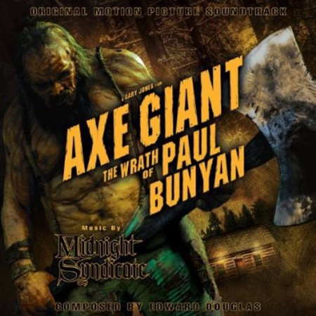 Axe Giant the Wrath of Paul Bunyan: Original Motion Picture (Three Men And A Little Baby Soundtrack)