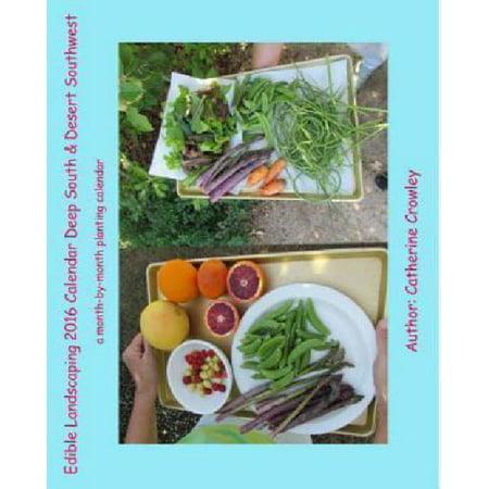 Edible Landscaping 2016 Calendar Deep South   Desert Southwest