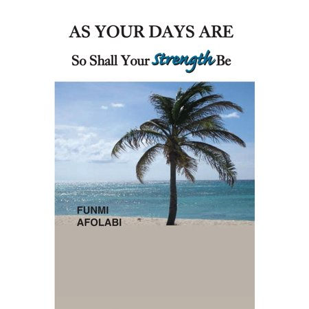 As Your Days Are so Shall Your Strength Be -