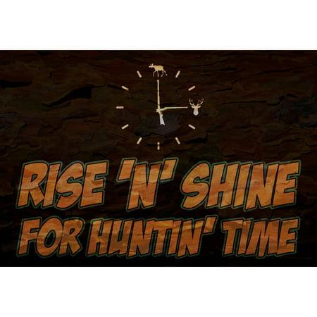 Rise 'N' Shine For Huntin' Time Print Wood Design Clock Gun Deer Moose Picture Hunter Hunting Poster (Rise And Shine Clock)