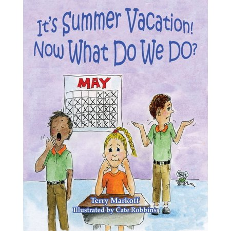It's Summer Vacation! Now What Do We Do? - eBook ()