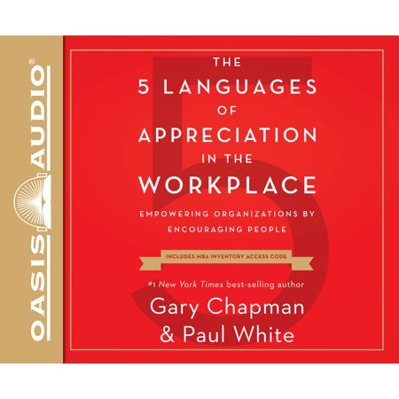 The 5 Languages of Appreciation in the Workplace : Empowering Organizations by Encouraging (Human Resource Management Process In The Organization)
