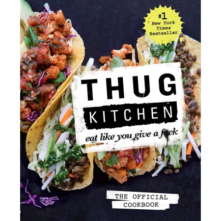 Thug Kitchen: The Official Cookbook : Eat Like You Give a F*ck - Thug Costumes